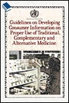 Guidelines on Developing Consumer Information on Proper Use of Traditional, Complementary and Alternative Medicine