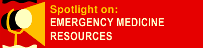 Spotlight on: Emergency medicine resources